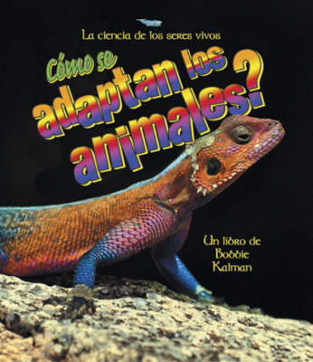 Como se Adaptan los Animales? - Science of Living Things S. (Hardback)