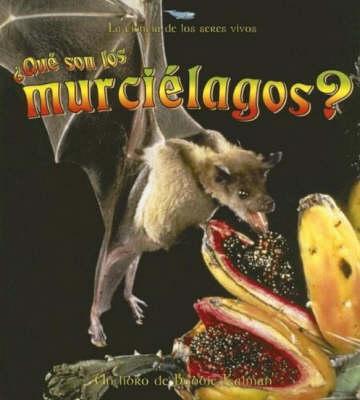 Que son los Murcielagos? - La Ciencia de los Seres Vivos (Paperback)