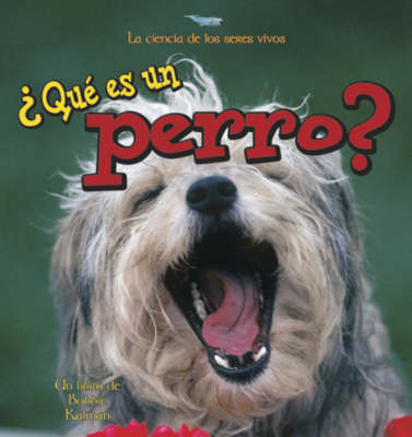 Que es un Perro? - Science of Living Things S. (Paperback)