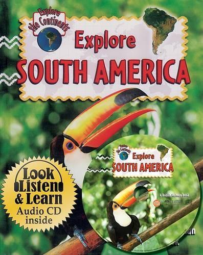 Explore South America - Explore the Continents