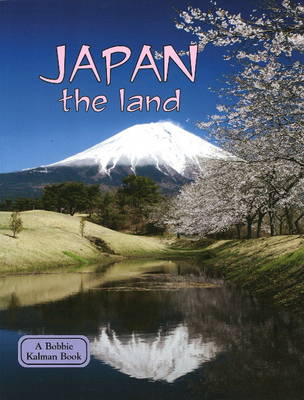 Japan the Land - Lands, Peoples & Cultures (Hardback)