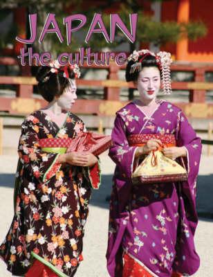Japan the Culture - Lands, Peoples & Cultures (Hardback)