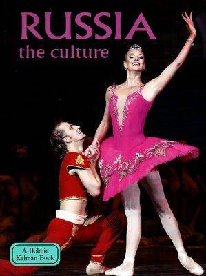 Russia: The Culture - Lands Peoples and Cultures (Hardback)