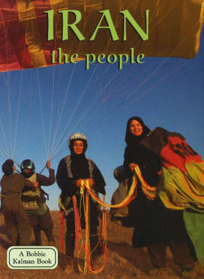 Iran, the People - Lands, Peoples & Cultures (Hardback)