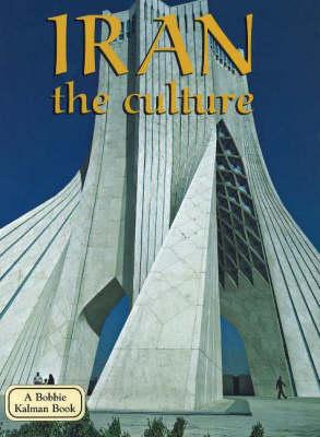 Iran, the Culture - Lands, Peoples & Cultures (Hardback)