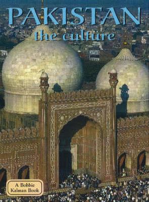 Pakistan, the Culture - Lands, Peoples & Cultures (Paperback)