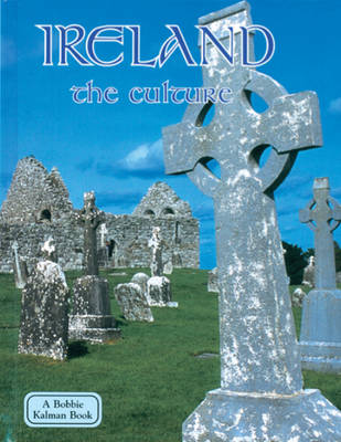 Ireland, the Culture - Lands, Peoples & Cultures (Paperback)