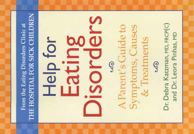 Help for Eating Disorders: A Parents' Guide to Symptoms, Causes and Treatments (Paperback)
