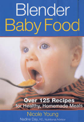 Blender Baby Food: Over 125 Recipes for Healthy, Homemade Meals (Paperback)