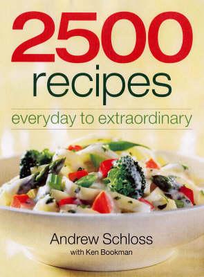 2500 Recipes: Everyday to Extraordinary (Paperback)