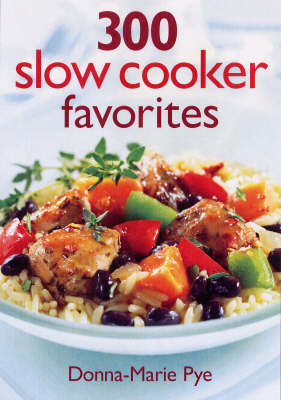 300 Slow Cooker Favourites (Paperback)