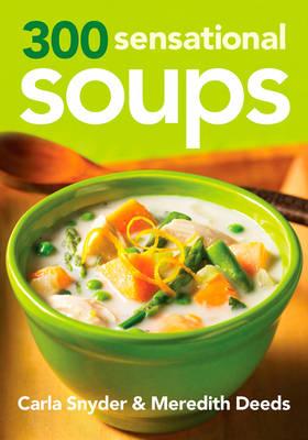 300 Sensational Soups (Paperback)