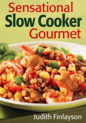 Sensational Slow Cooker Gourmet (Paperback)