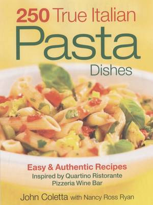 250 True Italian Pasta Dishes: Easy and Authentic Dishes (Paperback)