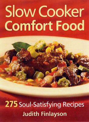 Slow Cooker Comfort Food: 275 Soul-satisfying Recipes (Paperback)
