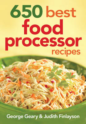 650 best food processor recipes by george geary judith finlayson 650 best food processor recipes paperback forumfinder Gallery