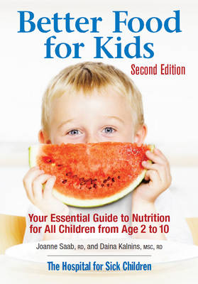 Better Food for Kids: Your Essential Guide to Nutrition for All Children from Age 2 to 10 (Paperback)