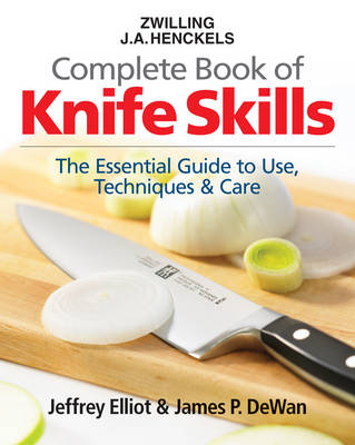 Zwilling J.A. Henkels Complete Book of Knife Skills: The Essential Guide to Use, Techniques & Care (Hardback)