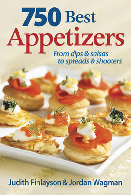 750 Best Appetizers: From Dips & Salsas to Spreads & Shooters (Paperback)
