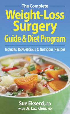 The Complete Weight-loss Surgery Guide and Diet Program (Paperback)