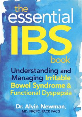 Essential IBS Book: Understanding and Managing Irritable Bowel Syndrome and Functional Dyspepsia (Paperback)