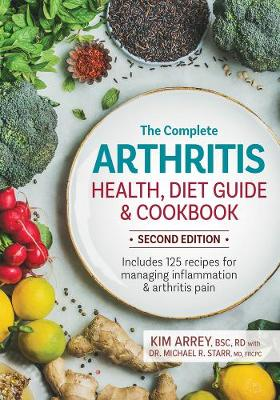 Complete Arthritis Health & Diet Guide: Includes More Than 125 Recipes for Managing Arthritis Pain (Paperback)