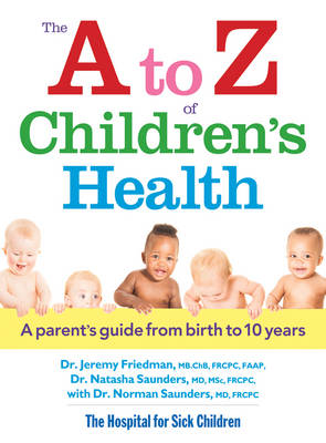 A to Z of Children's Health: A Parent's Guide from Birth to 10 Years (Paperback)