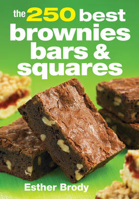 The 250 Best Brownies Bars & Squares (Paperback)