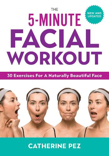 5-minute Facial Workout: 30 Exercises for a Naturally Beautiful Face (Paperback)