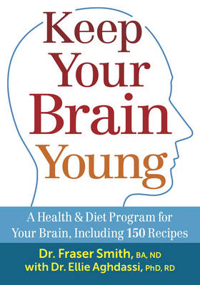 Keep Your Brain Young: A Health & Diet Program for Your Brain, Including 150 Recipes (Paperback)