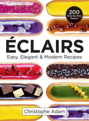 Eclairs: Easy, Elegant and Modern Recipes (Paperback)