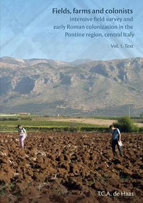 Fields, Farms and Colonists: Intensive Field Survey and Early Roman Colonization in the Po (Paperback)