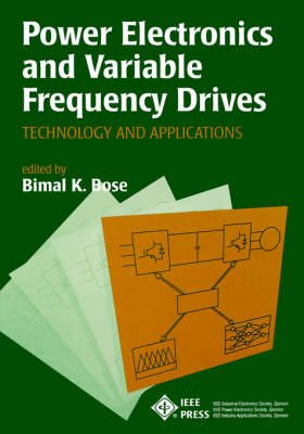 Power Electronics and Variable Frequency Drives: Technology and Applications (Hardback)