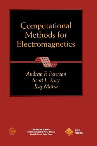 Computational Methods for Electromagnetics - IEEE Press Series on Electromagnetic Wave Theory (Hardback)