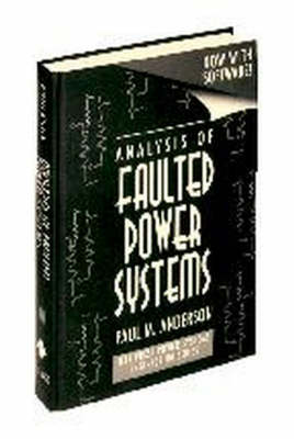 Analysis of Faulted Power Systems - IEEE Press Series on Power Engineering (Hardback)