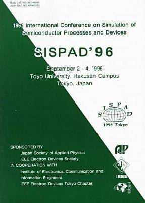1996 International Conference on Simulation of Semiconductor Processes and Devices: Sispad '96, September 2-4, 1996, Toyo University, Hakusan Campus, Tokyo, Japa (Paperback)