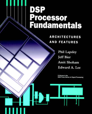DSP Processor Fundamentals: Architectures and Features (Paperback)