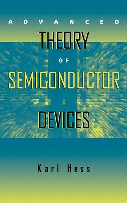 Advanced Theory of Semiconductor Devices (Hardback)