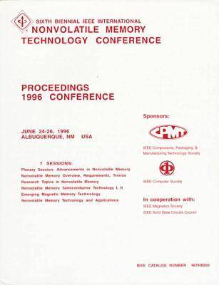Sixth Biennial IEEE International Nonvolatile Memory Technology Conference: Proceedings 1996 Conference, June 24-26, 1996, Albuquerque, Nm, USA (Paperback)