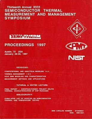 13th Annual IEEE Semiconductor Thermal Measurement & Management Symposium: 1997 (Paperback)