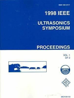 1998 IEEE International Ultrasonics Symposium (Paperback)