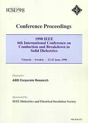 6th International Conference on Conduction and Breakdown in Solid Dielectrics 1998 (Paperback)