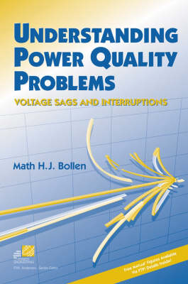 Understanding Power Quality Problems: Voltage Sags and Interruptions - IEEE Press Series on Power Engineering (Hardback)