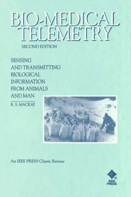 Bio-Medical Telemetry: Sensing and Transmitting Bi Biological Information from Animals & Man (Paperback)