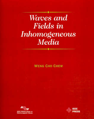 Waves and Fields in Inhomogenous Media - IEEE Press Series on Electromagnetic Wave Theory (Paperback)