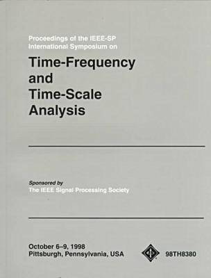 Time-frequency and Time-scale Analysis: IEEE-SP International Symposium (Paperback)