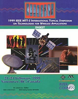 MTT-S 1999: International Topical Symposium on Technologies for Wireless Applications (Paperback)