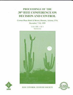1999 38th IEEE Conference on Decision and Control (Paperback)