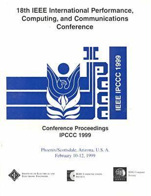 Performance, Computing and Communications 1999: International Conference proceedings (Paperback)