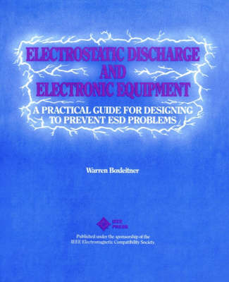 Electrostatic Discharge and Electronic Equipment: A Practical Guide for Designing to Prevent ESD Problems (Paperback)